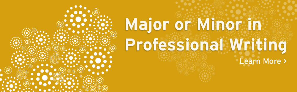 Major or minor in Professional Writing